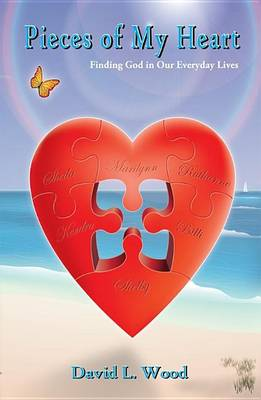 Pieces of My Heart by David L Wood