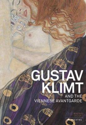 Gustav Klimt and the Viennese Avantgarde by Alfred Weidinger