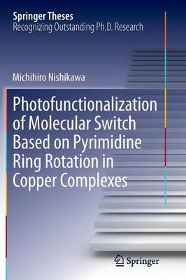 Photofunctionalization of Molecular Switch Based on Pyrimidine Ring Rotation in Copper Complexes by Michihiro Nishikawa