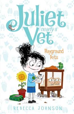 Playground Pets: Juliet, Nearly a Vet (Book 8) by Rebecca Johnson