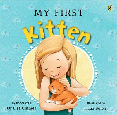 My First Kitten by Lisa Chimes
