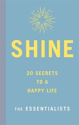 Shine: 20 Secrets to a Happy Life by Shannah Kennedy