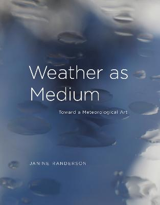 Weather as Medium: Toward a Meteorological Art book