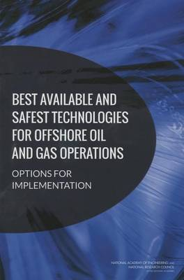 Best Available and Safest Technologies for Offshore Oil and Gas Operations by Marine Board