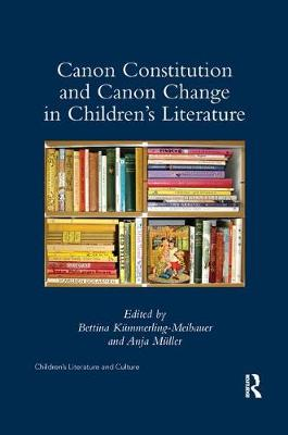 Canon Constitution and Canon Change in Children's Literature by Bettina Kummerling-Meibauer