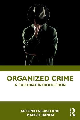 Organized Crime: A Cultural Introduction book