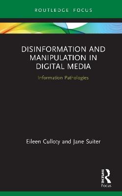 Disinformation and Manipulation in Digital Media: Information Pathologies book