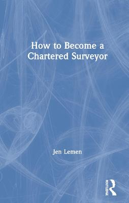 How to Become a Chartered Surveyor by Jen Lemen