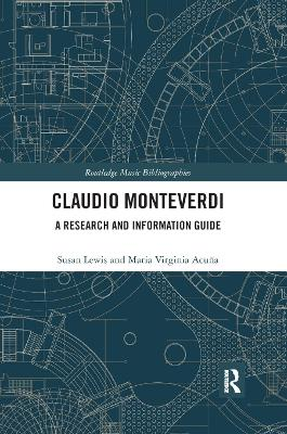Claudio Monteverdi: A Research and Information Guide by Susan Lewis