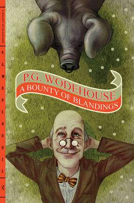 A Bounty of Blandings by P. G. Wodehouse