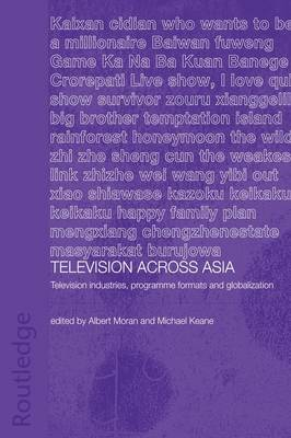 Television Across Asia by Michael Keane