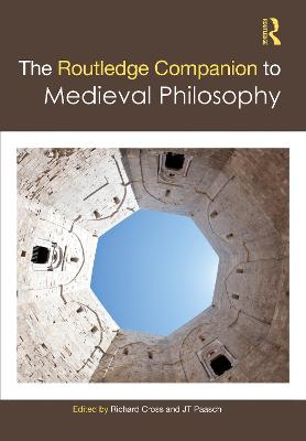 The Routledge Companion to Medieval Philosophy by Richard Cross