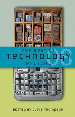 Best of Technology Writing by Clive Thompson