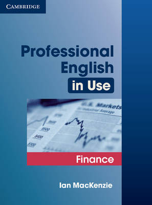 Professional English in Use Finance by Ian Mackenzie