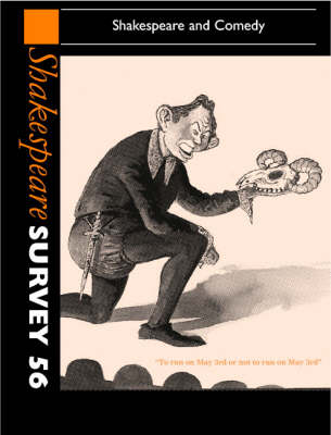 Shakespeare Survey: Volume 56, Shakespeare and Comedy by Peter Holland