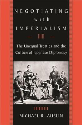 Negotiating with Imperialism by Michael R. Auslin