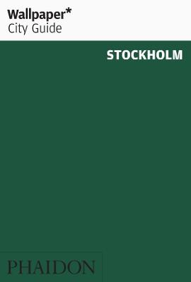 Wallpaper* City Guide Stockholm by Wallpaper*