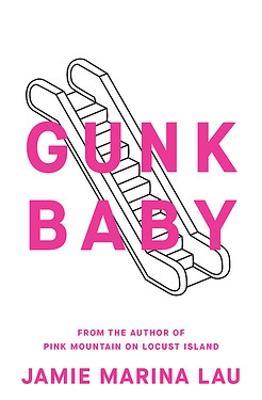 Gunk Baby by Jamie Marina Lau