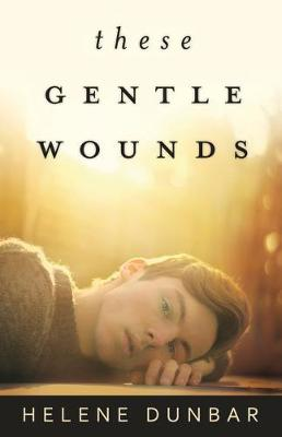 These Gentle Wounds book