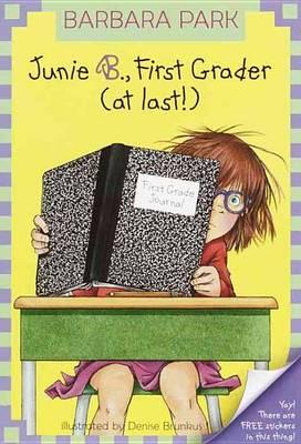 Junie B., First Grader (at Last) by Barbara Park