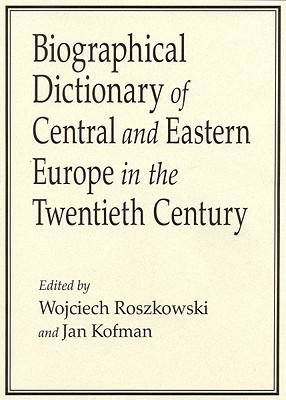 Biographical Dictionary of Central and Eastern Europe in the Twentieth Century book