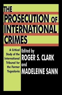 The Prosecution of International Crimes by Madeleine Sann