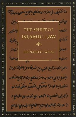 The Spirit of Islamic Law by Bernard G. Weiss