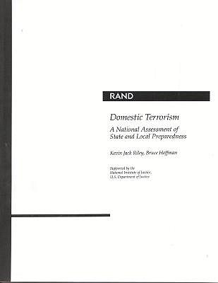 Domestic Terrorism: A National Assessment of State and Local Preparedness by Kevin Jack Riley