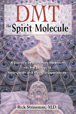 Dmt : the Spririt Molecule by