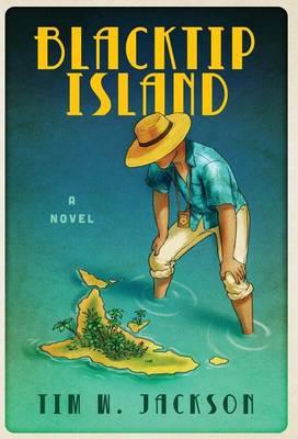 Blacktip Island by Tim W Jackson