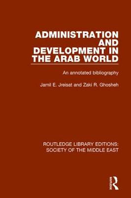 Administration and Development in the Arab World by Jamil Jreisat