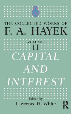 Capital and Interest by Lawrence H. White