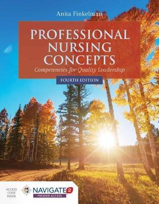 Professional Nursing Concepts:Competencies For Quality Leadership by Anita Finkelman