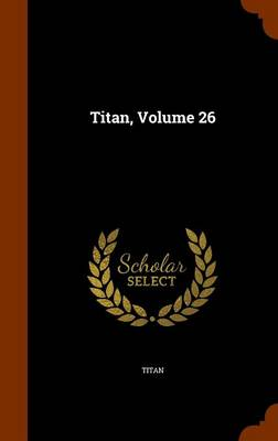 Titan, Volume 26 by Titan