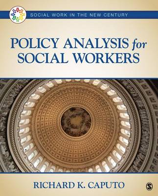 Policy Analysis for Social Workers by Richard K. Caputo