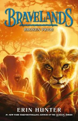 Bravelands: #1 Broken Pride by Erin Hunter
