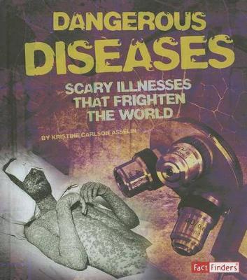 Dangerous Diseases by Kristine Carlson Asselin