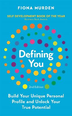 Defining You: Build Your Unique Personal Profile and Unlock Your True Potential *SELF DEVELOPMENT BOOK OF THE YEAR* by Fiona Murden