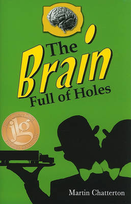 The Brain Full of Holes by Martin Chatterton