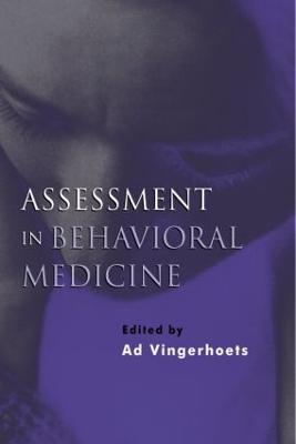 Assessment in Behavioral Medicine v. 5 by Ad Vingerhoets