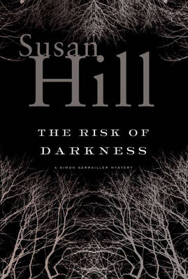 The Risk of Darkness by Susan Hill