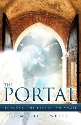 The Portal by Timothy E White