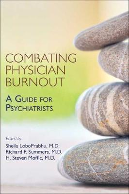 Combating Physician Burnout: A Guide for Psychiatrists book