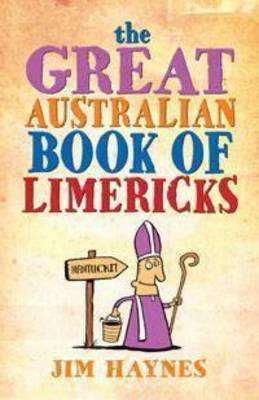 The Great Australian Book of Limericks by Jim Haynes