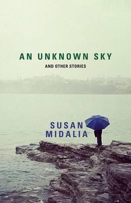 Unknown Sky by Susan Midalia