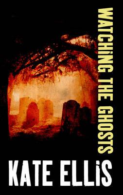 Watching the Ghosts by Kate Ellis