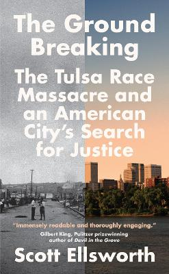 The Ground Breaking: An American City and its Search for Justice by Scott Ellsworth