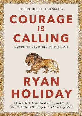 Courage Is Calling: Fortune Favours the Brave book