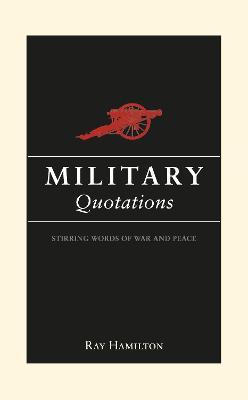 Military Quotations by Ray Hamilton