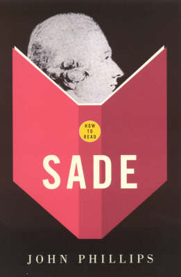 How to Read: Sade by John Phillips